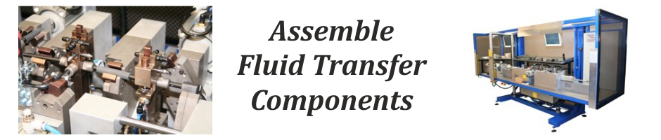 Assemble Fluid Transfer Components